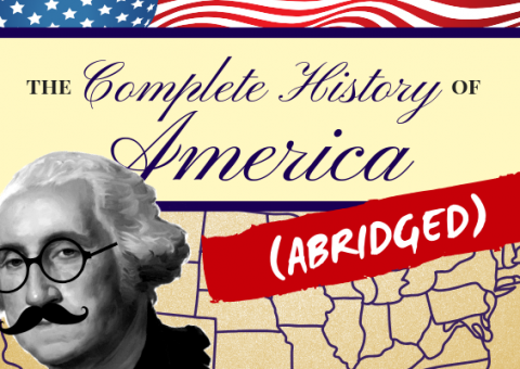 The Complete History of America (Abridged)